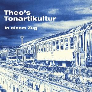 """Cover """"In einem Zug"""" von Theo's Tonartikultur"""